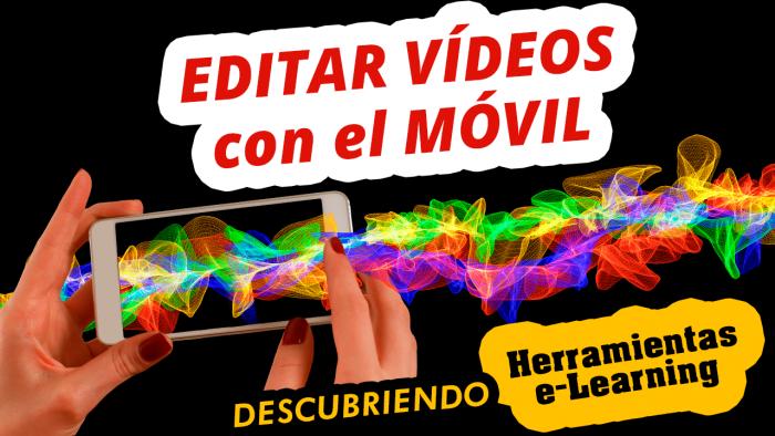 Edición de vídeos con el Celular