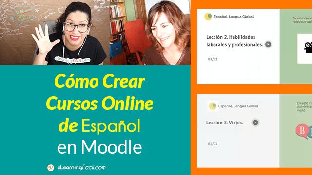 Creación de Cursos Online de Español ELE en Moodle. Entrevista a Sonia Eusebio [Estudiante de eLearning Fácil]