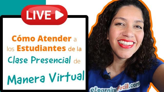 👩🏫 ¿Cómo Atender Estudiantes de la Clase Presencial de Manera Virtual?