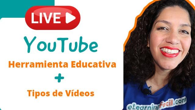 YouTube para Uso Educativo y Tipos de Vídeos que puedes usar en tus formaciones
