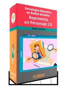 Curso Estrategia Educativa en Redes Sociales: Representa un Personaje 2.0
