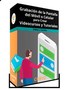 Curso Grabación de la Pantalla del Móvil o Celular para Crear Videocursos y Tutoriales