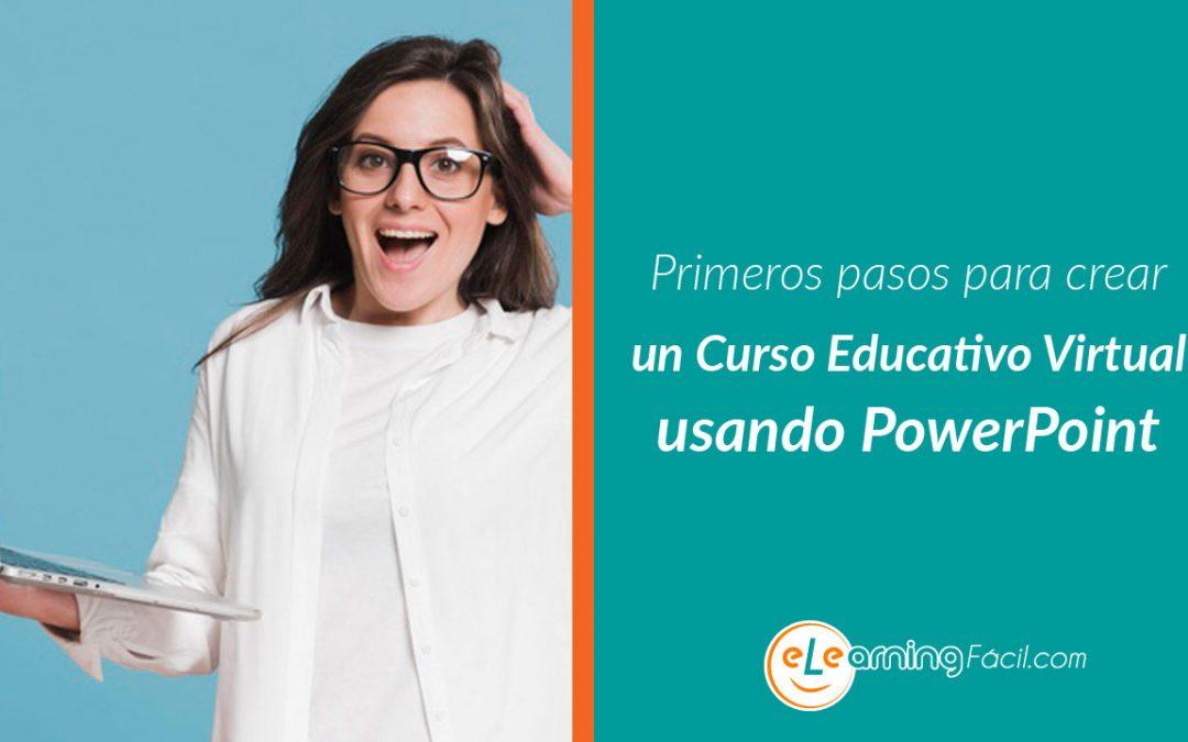 Primeros pasos para crear un Curso Educativo Virtual usando PowerPoint