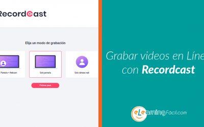 ? Grabar la pantalla del ordenador y webcam sin instalar programas con Recordcast ?