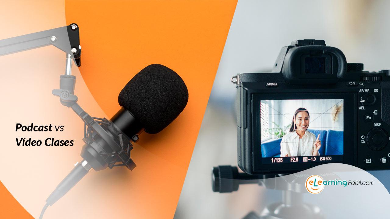 Cómo decidir entre Podcast versus Vídeo clases