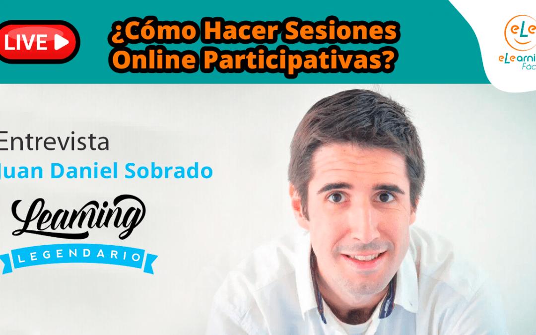 ¿Cómo Hacer Sesiones Online Participativas? con Juan Daniel Sobrado de Learning Legendario